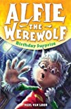 Birthday Surprise: Book 1 (Alfie the Werewolf)