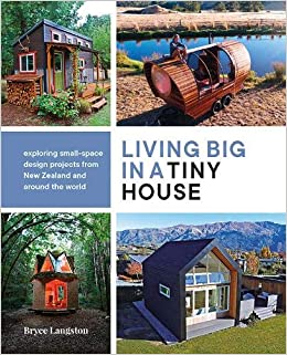 Living Big In A Tiny House Langston Bryce 9780947503901 Amazon