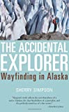 The Accidental Explorer: Wayfinding in Alaska
