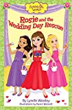 Download Rosie and the Wedding Day Rescue (Flower Girl World) in PDF ePUB Free Online