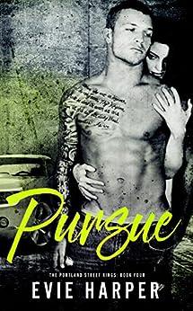 Pursue (Portland Street Kings Book 4) by [Harper, Evie]