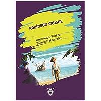 Robinson Crusoe-İspanyolca Türkçe Bakışımlı Hikayeler