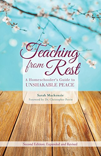 Teaching from Rest: A Homeschooler