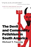 img - for The Devil and Commodity Fetishism in South America book / textbook / text book