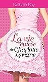 La vie épicée de Charlotte Lavigne - Intégrale par Roy