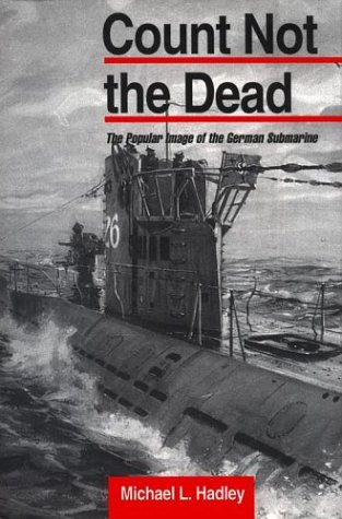Count Not the Dead: The Popular Image of the German Submarine