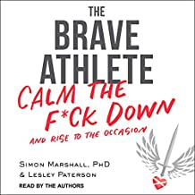 The Brave Athlete: Calm the F-k Down and Rise to the Occasion