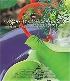Vegan World Fusion Cuisine, Mark Reinfeld, 0975283715