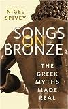 Songs on Bronze, Nigel Spivey, 0374266638