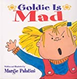 Goldie Is Mad, Margie Palatini, 0786824905