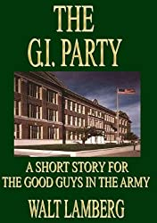 The G.I. Party (A Short Story for the Good Guys in the Army Book 6)
