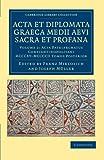 Acta et Diplomata Graeca Medii Aevi Sacra et Profana, , 1108044514