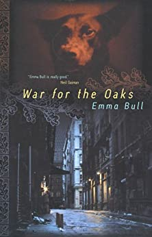 War for the Oaks: A Novel by [Bull, Emma]