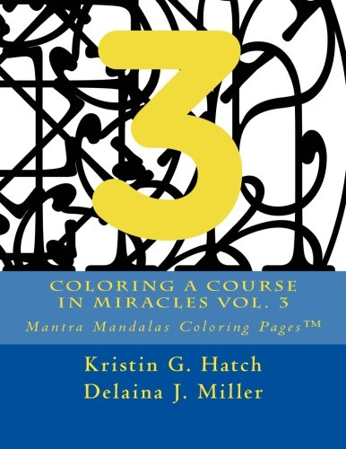 Coloring A Course in Miracles Vol. 3: Mantra Mandalas Coloring Pages™ (Volume 3) pdf epub