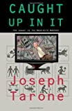 Caught up in It, Joseph Tarone, 1934597805