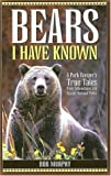 Bears I Have Known, Bob Murphy, 1931832641