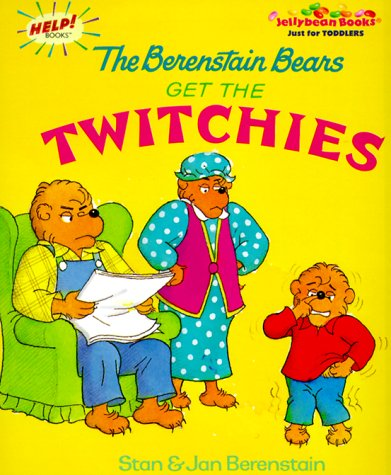 Read Online The Berenstain Bears Get the Twitchies pdf epub
