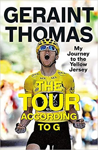 b23938705 The Tour According to G  My Journey to the Yellow Jersey  Amazon.co.uk   Geraint Thomas  9781787479050  Books