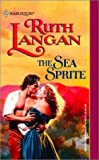 The Sea Sprite, Ruth Langan, 0373291655
