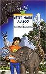 Vétérinaire, tome 2 : Vétérinaire au Zoo par Desplat-Duc
