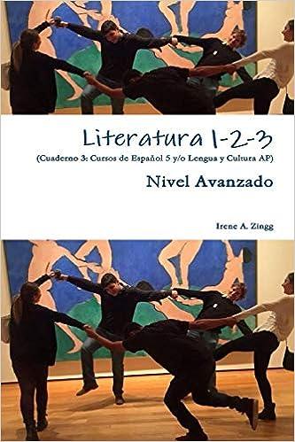 Literatura 1-2-3 Cuaderno 3 (Spanish Edition): Irene A ...