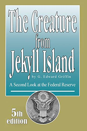 Pdf Politics The Creature from Jekyll Island: A Second Look at the Federal Reserve