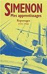 Mes apprentissages : reportages 1930-1946 par Simenon