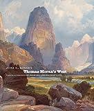 Thomas Moran's West: Chromolithography, High Art, and Popular Taste