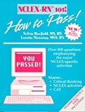 Nclex-rn (tm)-rn 101 : How to Pass, Rayfield, Sylvia and Manning, Loretta, 096436221X