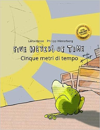 Five Meters of Time/Cinque metri di tempo: Children's Picture Book English-Italian (Dual Language/Bilingual Edition)