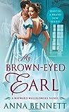 My Brown-Eyed Earl: A Wayward Wallflowers Novel