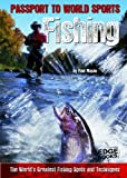 Fishing; The World's Greatest Fishing Spots and Techniques (Passport to World Sports)
