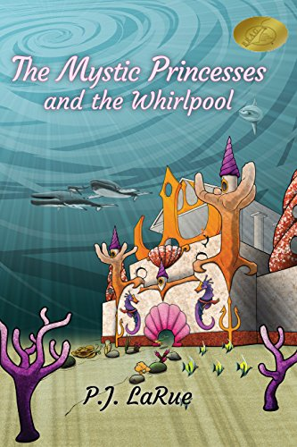 Children's Book: The Mystic Princesses and the Whirlpool (Volume 1): Color Illustrations Edition-Mythology and Role Models for Kids by [LaRue, PJ]