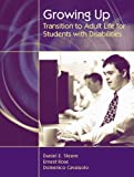 : Growing Up: Transition to Adult Life for Students with Disabilities