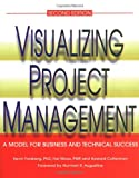 Visualizing Project Management: A Model for Business and Technical Success, Second Edition