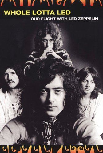 Download Whole Lotta Led: Our Flight with Led Zeppelin pdf