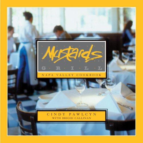 Mustards Grill Napa Valley Cookbook by Cindy Pawlcyn, Brigid Callinan
