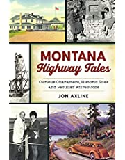 Montana Highway Tales: Curious Characters, Historic Sites and Peculiar Attractions (History & Guide)