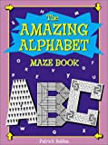 Amazing Alphabet Maze Book, Patrick Baldus, 0843149159