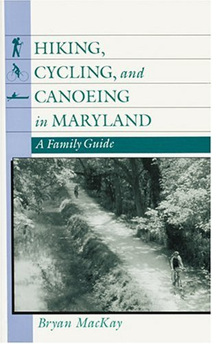 Hiking, Cycling, and Canoeing in Maryland: A Family Guide