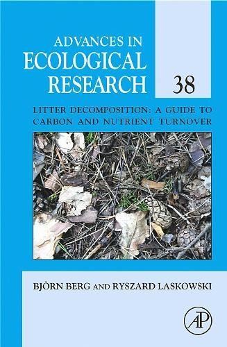 (Litter Decomposition: a Guide to Carbon and Nutrient Turnover, Volume 38 (Advances in Ecological Research))