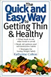 img - for The Quick and Easy Way to Getting Thin & Healthy book / textbook / text book