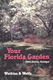 Your Florida Garden, John V. Watkins and Herbert S. Wolfe, 081300862X