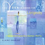 The Yoga Minibook for Longevity, Elaine Gavalas, 0743226992