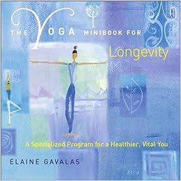 Book The Yoga Minibook for Longevity: A Specialized Program for a Healthier, Vital You