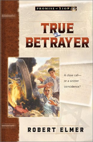 True Betrayer (Promise of Zion, Book 6)