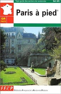 Paris à pied par Fédération française de la randonnée pédestre