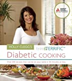 Holly Clegg's Trim and Terrific Diabetic Cooking, Holly Clegg, 1580402607