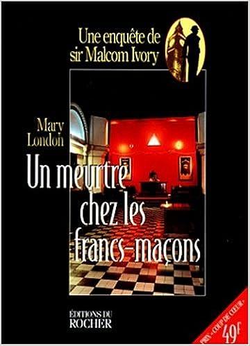 Lire un Un meurtre chez les francs-maçons : Une enquête de sir Malcolm Ivory pdf, epub