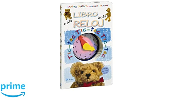 Amazon.com: Libro reloj / Clock book: Osita Y Osito Te Ensenan La Hora! / Teddy Bear Show You the Time! (Spanish Edition) (9788421685921): Cristina Gonzalez ...